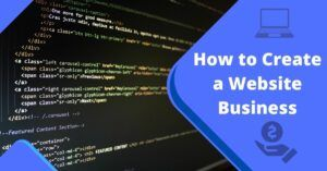 How to Create a Website Business
